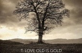 T.Love Old Is Gold